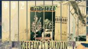 MangleSHED – Keepin It Burnin (Official Music Video)