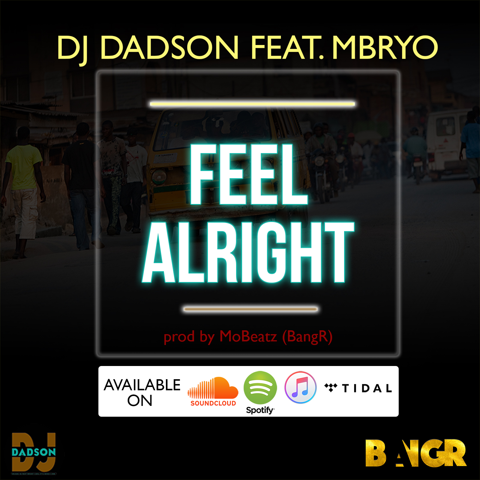 "DJ Dadson ""Feel Alright"" Ft Mbryo Prod by Mobeatz (BangR) @I_am_dadson @musicvideohype @MVHeurope"